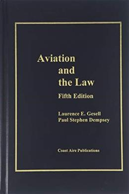 Aviation And the Law, by Gesell, 5th Edition 9781890938130