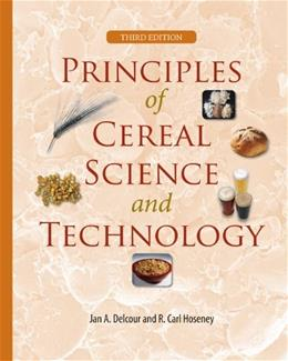 Principles of Cereal Science and Technology, by Delcour, 3rd Edition 9781891127632