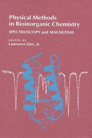 Physical Methods in Bioinorganic Chemistry, by Que 9781891389023
