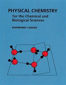Physical Chemistry for the Chemical and Biological Sciences 3 9781891389061