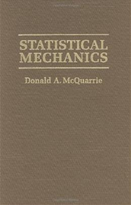 Statistical Mechanics, by McQuarrie, 2nd Edition 9781891389153