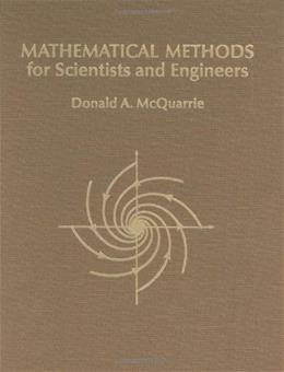 Mathematical Methods for Scientists and Engineers, by McQuarrie 9781891389245