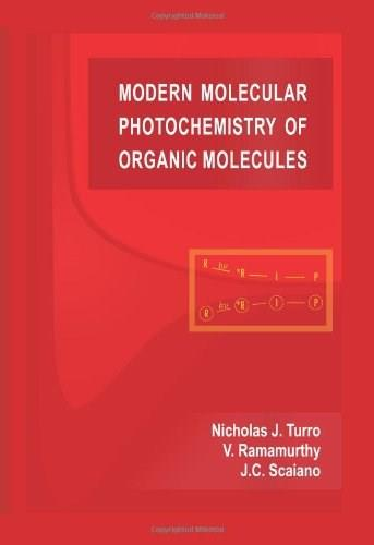 Modern Molecular Photochemistry of Organic Molecules, by Turro 9781891389252