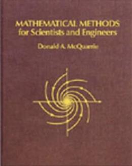 Mathematical Methods for Scientists and Engineers, by McQuarrie 9781891389290