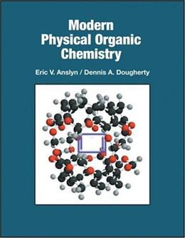 Modern Physical Organic Chemistry illustrate 9781891389313