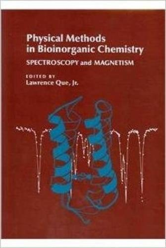 Physical Methods in Bioinorganic Chemistry, by Que 9781891389689