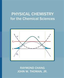Physical Chemistry for the Chemical Sciences, by Chang 9781891389696