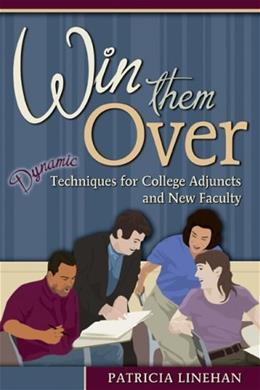 Win Them Over: Dynamic Techniques for College Adjuncts and New Faculty 9781891859670