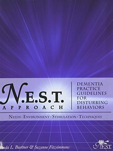 N.E.S.T.  Approach: Dementia Practice Guidelines for Disturbing Behaviors, by Buettner 9781892132840