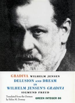 Gradiva: A Pompeiian Fancy: Delusion and Dream in Wilhelm Jensen
