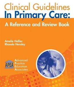 Clinical Guidelines in Primary Care: A Reference and Review Book 1 9781892418166