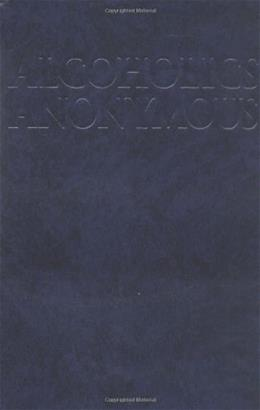 Alcoholics Anonymous, by A.A. Services, 4th Edition 9781893007178