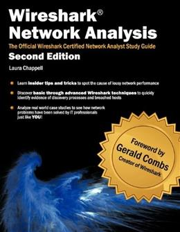Wireshark Network Analysis: The Official Wireshark Certified Network Analyst Study Guide, by Chappell, 2nd Edition 9781893939943