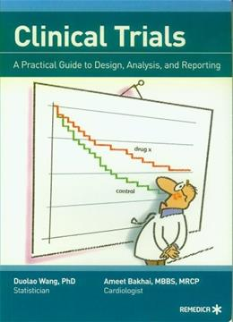 Clinical Trials - A Practical Guide to Design, Analysis, and Reporting, by Wang 9781901346725