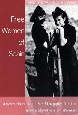 Free Women of Spain: Anarchism and the Struggle for the Emancipation of Women Revised ed 9781902593968