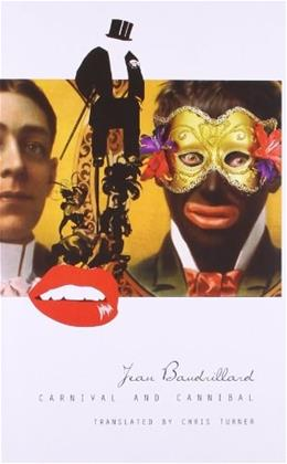 Carnival and Cannibal, Or The Play of Global Antagonism (Seagull Books - The French List) 9781906497200