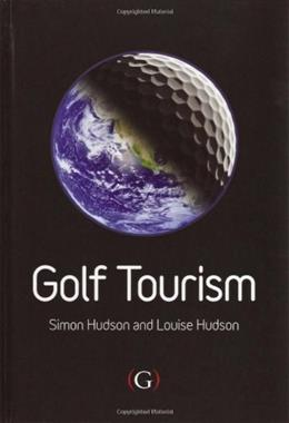 Golf Tourism, by Hudson 9781906884017