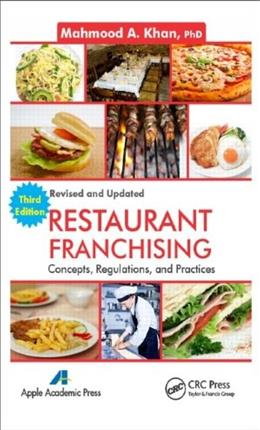Restaurant Franchising: Concepts, Regulations and Practices, by Khan, 3rd Edition 9781926895697