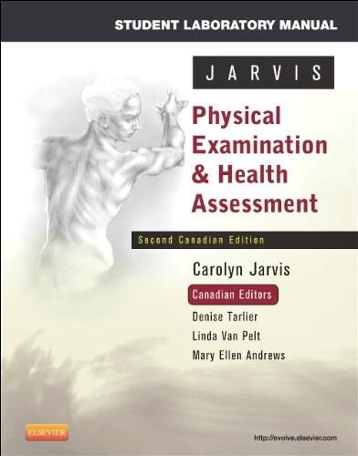 Physical Examination and Health Assessment, by Jarvis, 2nd CANADIAN EDITION, Lab Manual 9781927406175