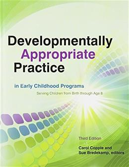 Developmentally Appropriate Practice in Early Childhood Programs Serving Children from Birth Through Age 8 3 w/CD 9781928896647
