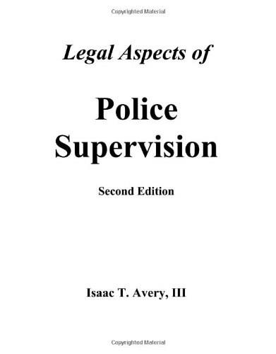 Legal Aspects of Police Supervision, by Avery, 2nd Edition 9781928916185