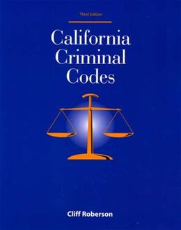 California Criminal Codes, by Roberson, 3rd Edition 3 PKG 9781928916246