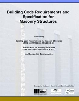 Building Code Requirements and Specification for Masonry Structures and Related Commentaries, by The Masonry Society 9781929081363