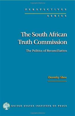 The South African Truth Commission: The Politics of Reconciliation (Perspectives Series) 9781929223091