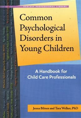 Common Psychological Disorders in Young Children, by Bilmes 9781929610914