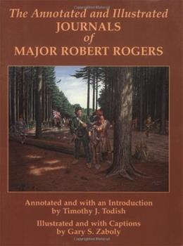 The Annotated and Illustrated Journals of Major Robert Rogers 1ST 9781930098206