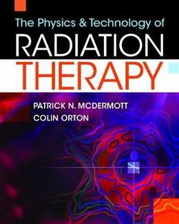 Physics and Technology of Radiation Therapy, by McDermott 9781930524323