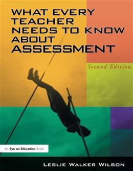 What Every Teacher Needs To Know About Assessment, by Wilson, 2nd Edition 9781930556898