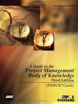 Guide to the Project Management Body of Knowledge, by Project Management Institute, 3rd Edition 9781930699458