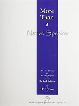 More Than a Native Speaker: An Introduction to Teaching English Abroad, by Snow,  2nd Edition 9781931185325