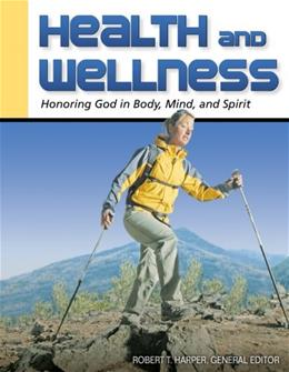 Health and Wellness: Honoring God in Body, Mind, and Spirit, by Harper, 2nd Edition 9781931283045
