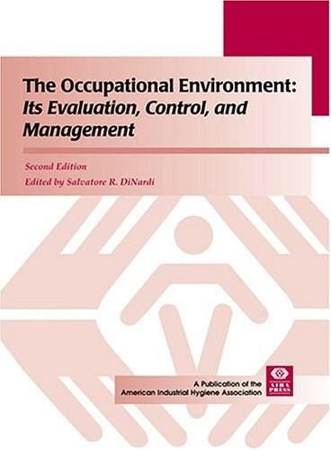 Occupational Environment: Its Evaluation, Control, and Management, by Dinardi, 2nd Edition 2 w/CD 9781931504430