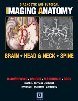 Diagnostic and Surgical Imaging Anatomy: Brain, Head and Neck, Spine, by Harnsberger 9781931884297