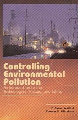 Controlling Environmental Pollution: An Introduction to the Technologies, History, and Ethics, by Vesilind 9781932078398