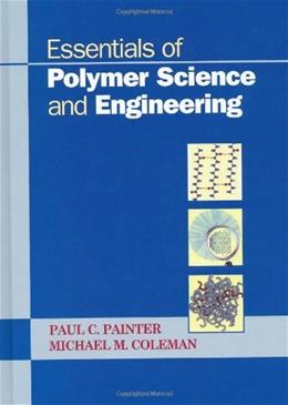 Essentials of Polymer Science and Engineering, by Painter 9781932078756
