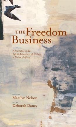 The Freedom Business: Including a Narrative of the Life & Adventures of Venture, a Native of Africa 9781932425574