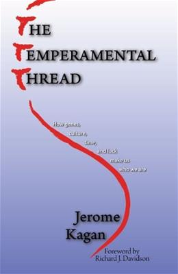 The Temperamental Thread: How Genes, Culture, Time and Luck make Us Who We Are 1st Editio 9781932594508