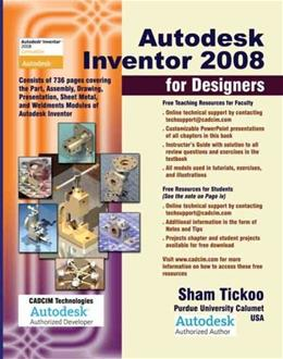 Autodesk Inventor 2008 for Designers, by Tickoo 9781932709230