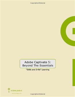 Adobe Captivate 5: Beyond the Essentials, by Siegel 9781932733396