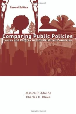Comparing Public Policies: Issues and Choices in Industrialized Countries, by Adolino, 2nd Edition 9781933116785