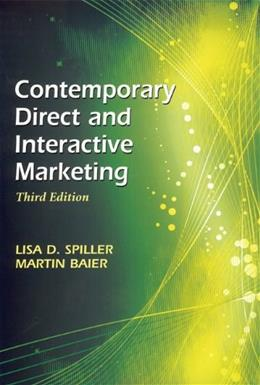 Contemporary Direct and Interactive Marketing, by Spiller, 3rd Edition 9781933199375