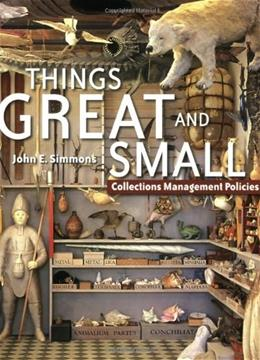 Things Great and Small: Collections Management Policies, by Simmons 9781933253039
