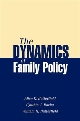Dynamics of Family Policy, by Butterfield 9781933478135