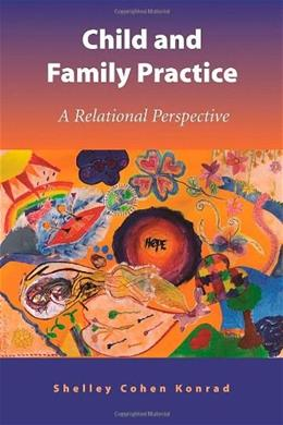 Child and Family Practice: A Relational Perspective, by Konrad 9781933478449