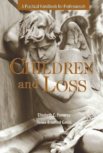 Children and Loss: A Practical Handbook for Professionals, by Pomeroy 9781933478647