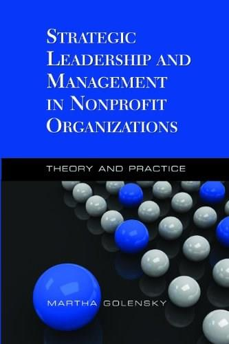 Strategic Leadership and Management in Nonprofit Organizations, by Golensky 9781933478685